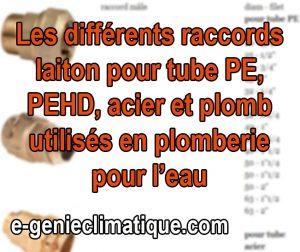 Plomberie13-Les-raccords-laiton-pour-tube-PE-PEHD-acier-et-plomb-utilises-en-plomberie-pour-l-eau